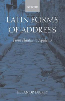 Latin Forms of Address av Eleanor Dickey (Heftet)