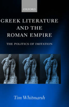 Greek Literature and the Roman Empire av Tim Whitmarsh (Innbundet)