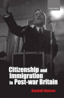 Citizenship and Immigration in Postwar Britain av Randall Hansen (Heftet)