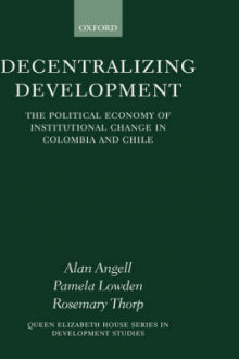 Decentralizing Development av Alan Angell, Pamela Lowden og Rosemary Thorp (Innbundet)