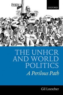 The UNHCR and World Politics av Gil Loescher (Heftet)