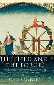 The Field and the Forge av John Landers (Innbundet)