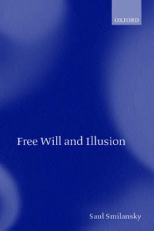 Free Will and Illusion av Saul Smilansky (Heftet)
