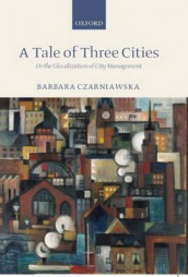 A Tale of Three Cities av Barbara Czarniawska (Innbundet)