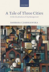A Tale of Three Cities av Barbara Czarniawska (Heftet)