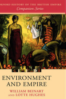 Environment and Empire av William Beinart og Lotte Hughes (Innbundet)