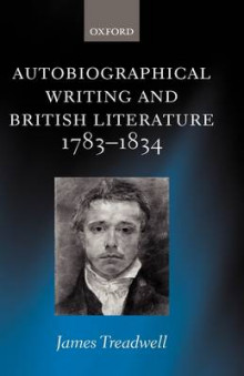 Autobiographical Writing and British Literature, 1783-1834 av James Treadwell (Innbundet)