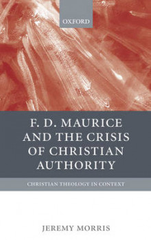 F D Maurice and the Crisis of Christian Authority av Jeremy Morris (Innbundet)