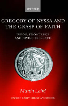 Gregory of Nyssa and the Grasp of Faith av Martin Laird (Innbundet)