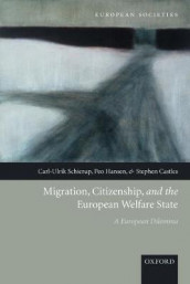 Migration, Citizenship, and the European Welfare State av Stephen Castles, Peo Hansen og Carl-Ulrik Schierup (Heftet)