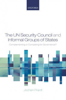 The UN Security Council and Informal Groups of States av Jochen Prantl (Innbundet)