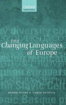 The Changing Languages of Europe av Bernd Heine og Tania Kuteva (Innbundet)
