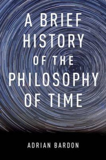 A Brief History of the Philosophy of Time av Adrian Bardon (Heftet)
