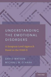 Understanding the Emotional Disorders av Michael W. O'Hara og David Watson (Innbundet)