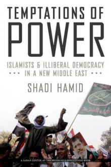 Temptations of Power av Shadi Hamid (Innbundet)