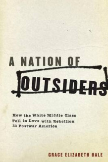 A Nation of Outsiders av Grace Elizabeth Hale (Heftet)
