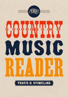 The Country Music Reader av Travis D. Stimeling (Heftet)