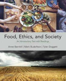Food, Ethics, and Society av Anne Barnhill, Mark Budolfson og Tyler Doggett (Heftet)