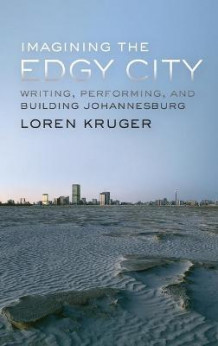 Imagining the Edgy City av Loren Kruger (Innbundet)