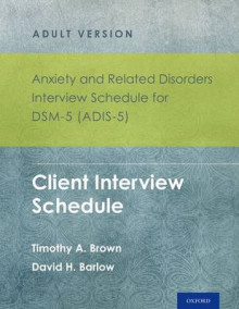 Anxiety and Related Disorders Interview Schedule for DSM-5 (Adis-5) - Adult Version av Timothy A. Brown og David H. Barlow (Samlepakke)