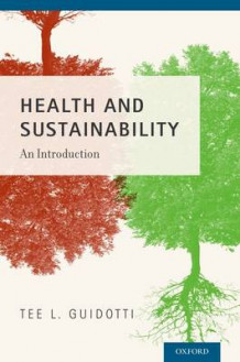 Health and Sustainability av Tee L. Guidotti (Heftet)