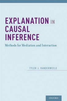 Explanation in Causal Inference av Tyler VanderWeele (Innbundet)