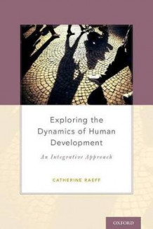 Exploring the Dynamics of Human Development av Catherine Raeff (Innbundet)