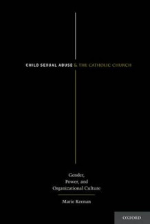 Child Sexual Abuse and the Catholic Church av Marie Keenan (Heftet)