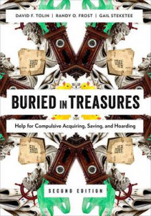 Buried in Treasures av David F. Tolin, Randy O. Frost og Gail S. Steketee (Heftet)
