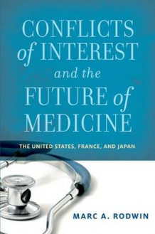 Conflicts of Interest and the Future of Medicine av Marc A. Rodwin (Heftet)