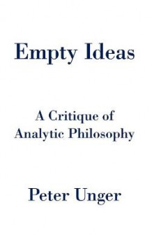 Empty Ideas av Peter Unger (Innbundet)