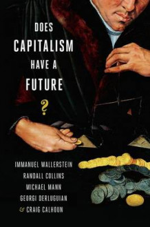 Does Capitalism Have a Future? (Innbundet)