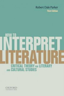 How to Interpret Literature av Robert Dale Parker (Heftet)