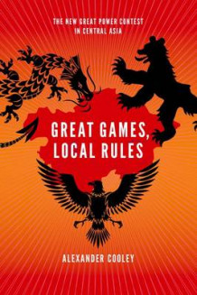 Great Games, Local Rules av Alexander Cooley (Heftet)