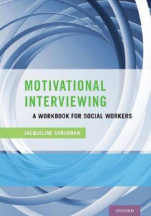 Motivational Interviewing av Jacqueline Corcoran (Heftet)
