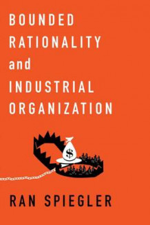 Bounded Rationality and Industrial Organization av Ran Spiegler (Heftet)
