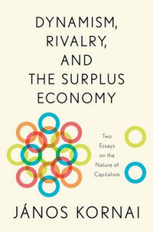 Dynamism, Rivalry, and the Surplus Economy av Janos Kornai (Innbundet)