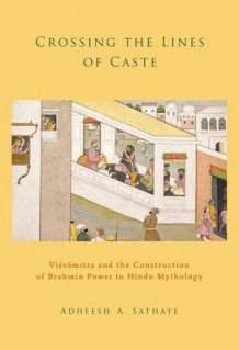Crossing the Lines of Caste av Adheesh A. Sathaye (Innbundet)