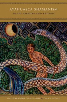 Ayahuasca Shamanism in the Amazon and Beyond (Innbundet)