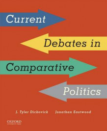 Current Debates in Comparative Politics av Grigsby Term Associate Professor of Politics J Tyler Dickovick og Associate Professor of Sociology Jonathan Eastwood (Heftet)