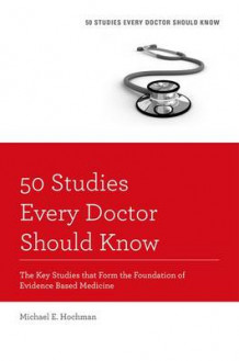 50 Studies Every Doctor Should Know av Michael E. Hochman (Heftet)