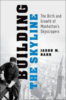 Building the Skyline av Jason M. Barr (Innbundet)