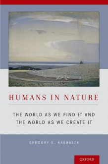 Humans in Nature av Gregory E. Kaebnick (Innbundet)