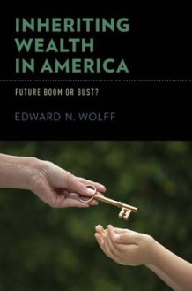 Inheriting Wealth in America av Edward N. Wolff (Innbundet)