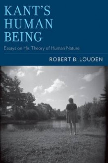 Kant's Human Being av Robert B. Louden (Heftet)