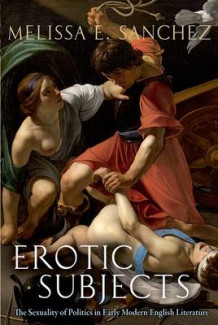 Erotic Subjects av Melissa E. Sanchez (Heftet)