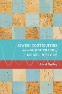 Jewish Contiguities and the Soundtrack of Israeli History av Assaf Shelleg (Innbundet)