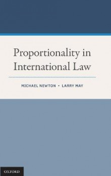 Proportionality in International Law av Michael Newton og Larry May (Innbundet)