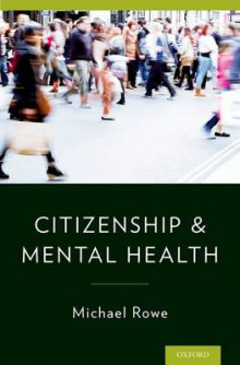 Citizenship & Mental Health av Michael Rowe (Innbundet)