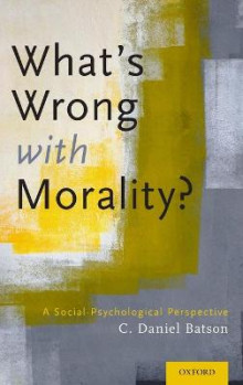 What's Wrong With Morality? av C. Daniel Batson (Innbundet)
